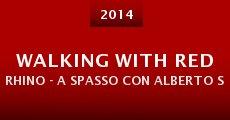 Película Walking with Red Rhino - A spasso con Alberto Signetto