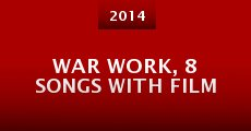 War Work, 8 Songs with Film (2014) stream