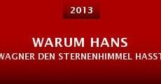Warum Hans Wagner den Sternenhimmel hasst (2013)