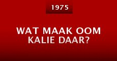 Wat Maak Oom Kalie Daar? (1975)