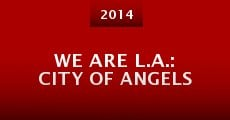 Película We Are L.A.: City of Angels
