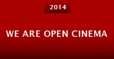Película We Are Open Cinema