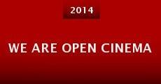 We Are Open Cinema (2014) stream
