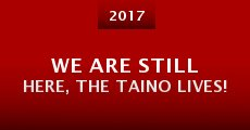 We Are Still Here, the Taino Lives! (2015) stream