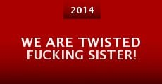 Película We Are Twisted Fucking Sister!
