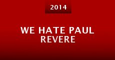 Película We Hate Paul Revere