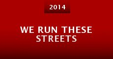 We Run These Streets (2014) stream