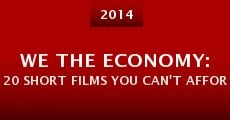 We the Economy: 20 Short Films You Can't Afford to Miss (2014) stream