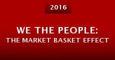We the People: The Market Basket Effect (2015)