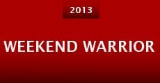 Weekend Warrior (2013)