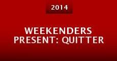 Película Weekenders Present: Quitter