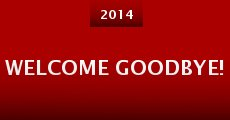 Welcome Goodbye! (2014) stream