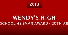 Wendy's High School Heisman Award - 20th Anniversary (2013) stream