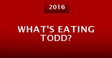 What's Eating Todd? (2015)