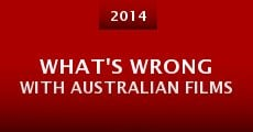 Película What's Wrong with Australian Films