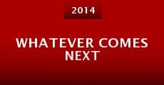 Película Whatever Comes Next
