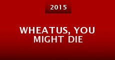 Wheatus, You Might Die (2015) stream