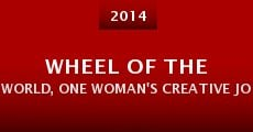 Película Wheel of the World, One Woman's Creative Journey for Global Peace