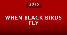 Película When Black Birds Fly