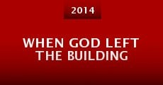 Película When God Left the Building