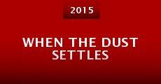 When the Dust Settles (2015) stream