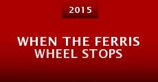 When the Ferris Wheel Stops (2015)