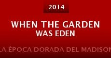 When the Garden Was Eden (2014) stream