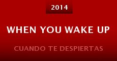Película When You Wake Up