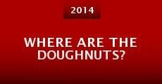 Where are the Doughnuts? (2014) stream
