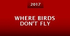 Where Birds Don't Fly (2015)