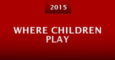 Película Where Children Play