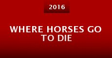Where Horses Go to Die (2015) stream