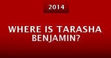 Película Where Is Tarasha Benjamin?