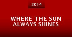 Where the Sun Always Shines (2014) stream