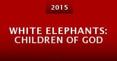 Película White Elephants: Children of God