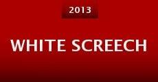 Película White Screech