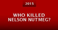Película Who Killed Nelson Nutmeg?