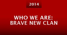 Who We Are: Brave New Clan (2014) stream