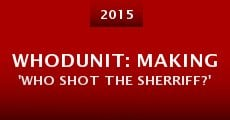Película Whodunit: Making 'Who Shot the Sherriff?'