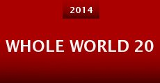 Whole World 20 (2014) stream
