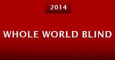Whole World Blind (2014)