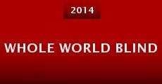 Whole World Blind (2014) stream