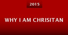 Why I Am Chrisitan (2015)
