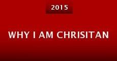 Why I Am Chrisitan (2015) stream