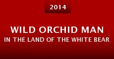 Wild Orchid Man in the Land of the White Bear