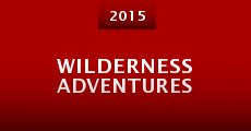 Wilderness Adventures (2015)