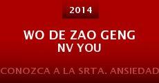 Wo de zao geng nv you (2014) stream