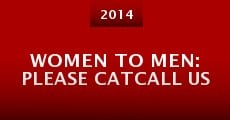 Women to Men: Please Catcall Us (PSA) (2014) stream