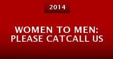 Película Women to Men: Please Catcall Us (PSA)