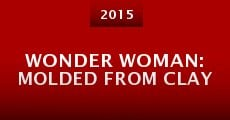 Wonder Woman: Molded from Clay (2015) stream